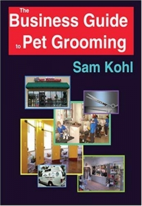 The Business Guide To Pet Grooming Sam Kohl